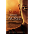 The Ruin of the World (The World Without End Book 4)