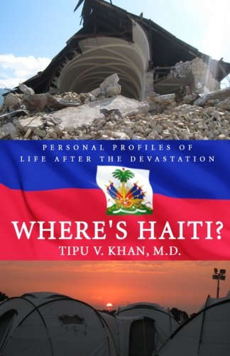 Where's Haiti?: Personal Profiles Of Life After The Devastation