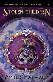 Stolen Children (Children of the Panther Book 3) by [Amber Hayward, Amber]