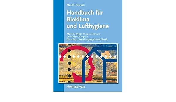 Handbuch Fur Bioklima Und Lufthygiene: Mensch, Wetter, Klima, Innenraum   Und Aubetaenlufthygiene, Grundlagen, Forschungsergebnisse, Trends (German  Edition): ...