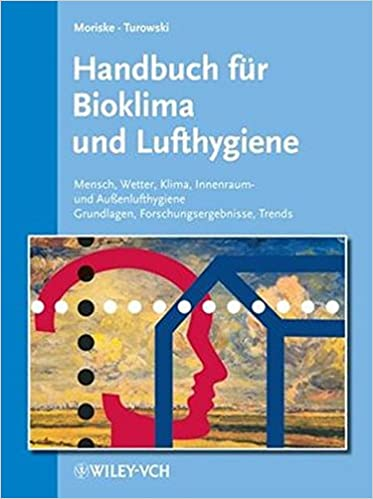 Handbuch Fur Bioklima Und Lufthygiene: Mensch, Wetter, Klima, Innenraum   Und Aubetaenlufthygiene, Grundlagen, Forschungsergebnisse, Trends (German  Edition) ...
