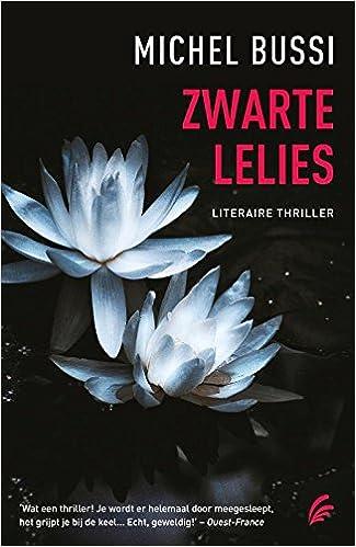 Amazon Fr Zwarte Lelies Michel Bussi Livres