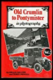 Old Crumlin to Pontymister in Photographs, Collins, Brian and Powell, Terry, 0900807539