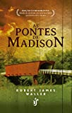 As pontes de Madison: Apaixone-se novamente com o clássico que emocionou a todos no cinema