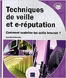 Techniques de veille et e-réputation - Comment exploiter les outils Internet ? de Jean-Noël Anderruthy ( 8 juin 2009 )