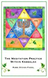 The Meditation Practice Within Kabbalah