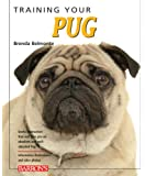 Training Your Pug (Training Your Dog Series)