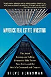 img - for Maverick Real Estate Investing: The Art of Buying and Selling Properties Like Trump, Zell, Simon, and the World's Greatest Land Owners by Steve Bergsman (2005-09-26) book / textbook / text book