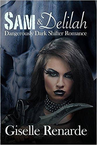 Sam and Delilah: Dangerously Dark Shifter Romance