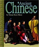 Ancient Chinese, Tristan Boyer Binns, 0756516471