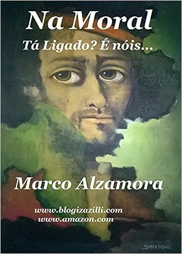 Lataa kirjoja ipad-sytyttimestä Na Moral: Tá ligado? É nóis... Tá me tirando? (Portuguese Edition) Suomeksi PDF