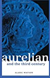 Aurelian and the Third Century (Roman Imperial Biographies)