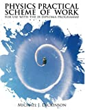 Physics Practical Scheme of Work, Michael Dickinson, 1475125798