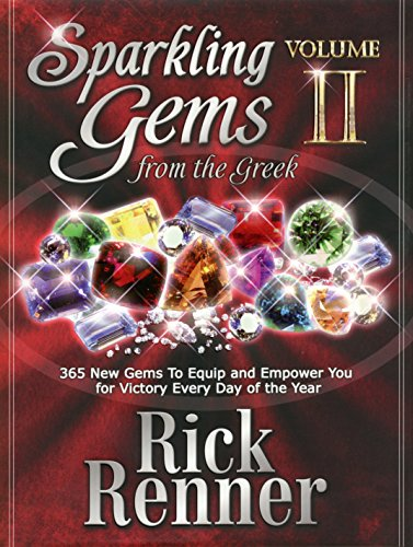 Sparkling Gems From the Greek Volume 2: 365 New Gems To Equip And Empower You For Victory Every Day Of The Year - Gem Gem 1 Light