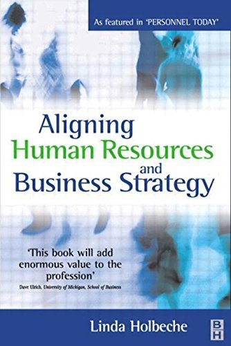 Aligning Human Resources and Business Strategy by Holbeche, Linda (2001) Paperback