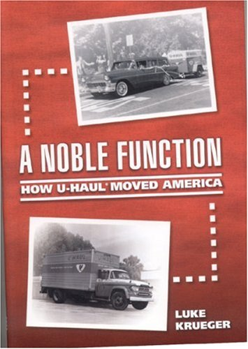 a-noble-function-how-u-haul-moved-america