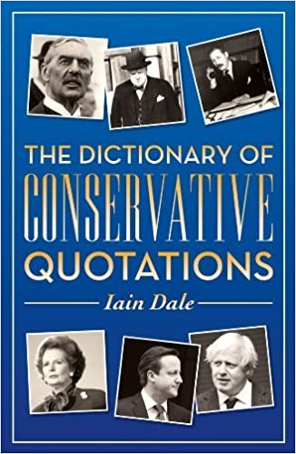The Dictionary of Conservative Quotations by Iain Dale (2013-09-11)