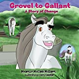 img - for Grovel to Gallant: A Story of Change book / textbook / text book