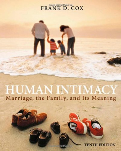 Human Intimacy: Marriage, the Family, and Its Meaning (with InfoTrac) (Available Titles CengageNOW) -  Frank D. Cox, 10th Edition, Paperback