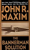 The Bannerman Solution, John R. Maxim, 0380730081