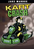 Kart Crash (Jake Maddox Sports Stories)