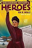 Ida B. Wells: Discovering History's Heroes (Jeter Publishing)