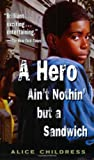 A Hero Ain't Nothin but a Sandwich, Alice Childress, 0698118545