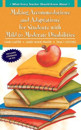 What Every Teacher Should Know About: Adaptations and Accommodations for Students with Mild to Moderate Disabilities (What Every Teacher Should Know about (Pearson)) by Nari J. Carter (2008-07-14)