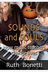 Sounds and Souls: How Music Teachers Change Lives by Bonetti, Ruth (2013) Paperback Paperback
