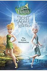 Secret of the Wings Junior Novelization (Disney Fairies) Paperback