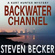 Backwater Channel (Kurt Hunter Mysteries) Audiobook by Steven Becker Narrated by Paul J McSorley
