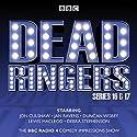 Dead Ringers: Series 16 & 17: Six classic BBC radio adaptations Radio/TV Program by Tom Jamieson, Nev Fountain Narrated by Jon Culshaw, Debra Stephenson, Jan Ravens, Duncan Wisbey, Lewis Macleod