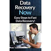 Data Recovery: Now - Easy Data Recovery Steps To Fast Virus And Malware Removal And Troubleshooting And Maintaining Your PC! (Virus And Malware Removal. 2013, Computer, Troubleshooting PC, Virus)