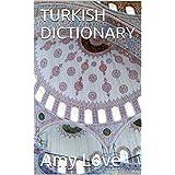 TURKISH DICTIONARY (Türkçe-Ingilizce Sözlük): TURKISH - ENGLISH (Türkçe-Ingilizce)