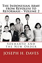 The Indonesian Army from Revolusi to Reformasi - Volume 2: Soeharto and the New Order (Volume 2 - The New Order) Paperback