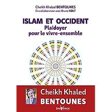 ISLAM ET OCCIDENT : PLADOYER POUR LE VIVRE-ENSEMBLE