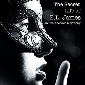 The Secret Life of E.L. James Audiobook