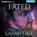 Fated: Servants of Fate, Book 3 | Sarah Fine