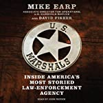 U.S. Marshals : Inside America's Most Storied Law Enforcement Agency | Mike Earp,David Fisher
