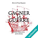 Gagner la guerre Audiobook by Jean-Philippe Jaworski Narrated by Jean-Christophe Lebert