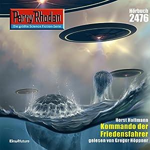 Kommando der Friedensfahrer (Perry Rhodan 2476) Hörbuch