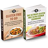 Gluten Free Box Set: Gluten Free To Go & The Ultimate Gluten Free Slow Cooker Cookbook: HIGHEST VALUE WITH OVER 60 RECIPES!!!! (Gluten Free and Weight Loss Recipes)