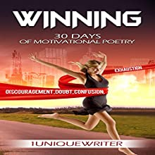 Winning: 30 Days of Motivational Poetry Audiobook by 1UniqueWriter Narrated by Celia Aurora de Blas