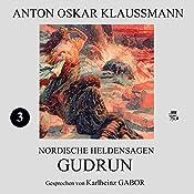 Gudrun (Nordische Heldensagen 3) | Anton Oskar Klaussmann