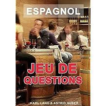 Espagnol jeu de questions A1 (French Edition)