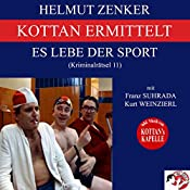Es lebe der Sport (Kottan ermittelt - Kriminalrätsel 11) | Helmut Zenker