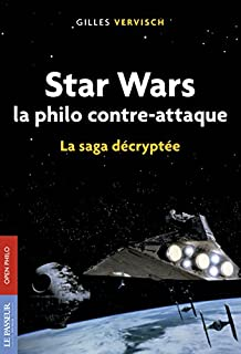 Star Wars, la philo contre-attaque : la saga décryptée, Vervisch, Gilles
