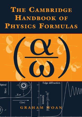 The Cambridge Handbook of Physics Formulas (Physic Formula)