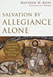 Image of Salvation by Allegiance Alone: Rethinking Faith, Works, and the Gospel of Jesus the King