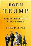 Born Trump: Inside America's First Family